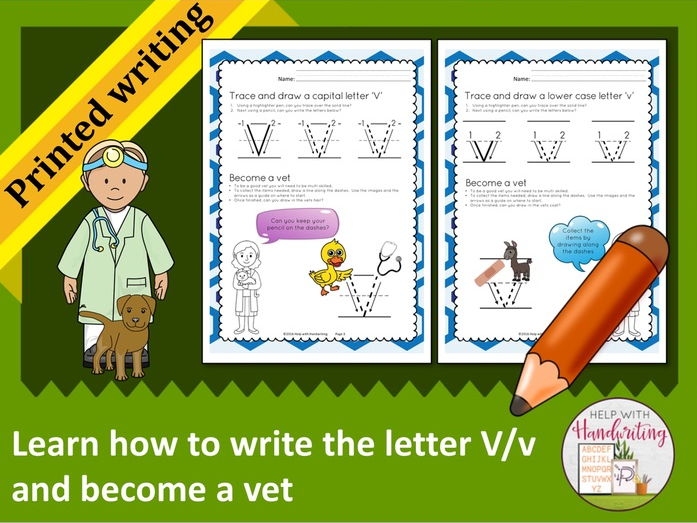 Learn how to write the letter V (Printed style) and become a vet