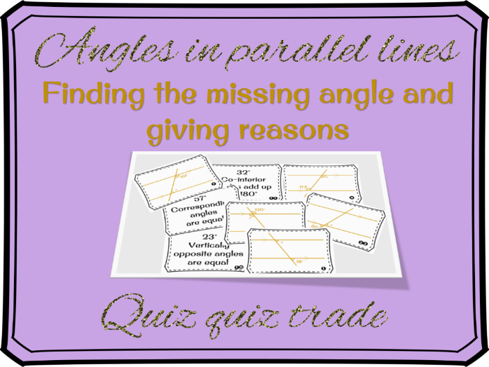 Angles in parallel lines - missing angle and reason quiz quiz trade