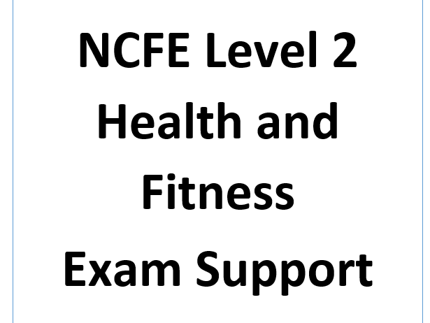 NCFE L2 Health and Fitness Exam Support.