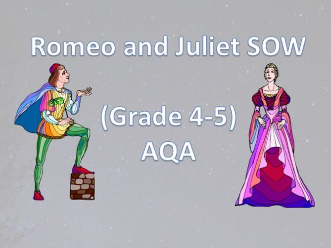 Grade 4-5 Romeo and Juliet Full Scheme of Work (AQA)