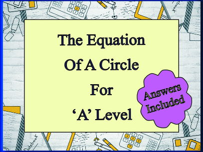 The Equation Of A Circle For 'A' Level - 30 Questions With Answers