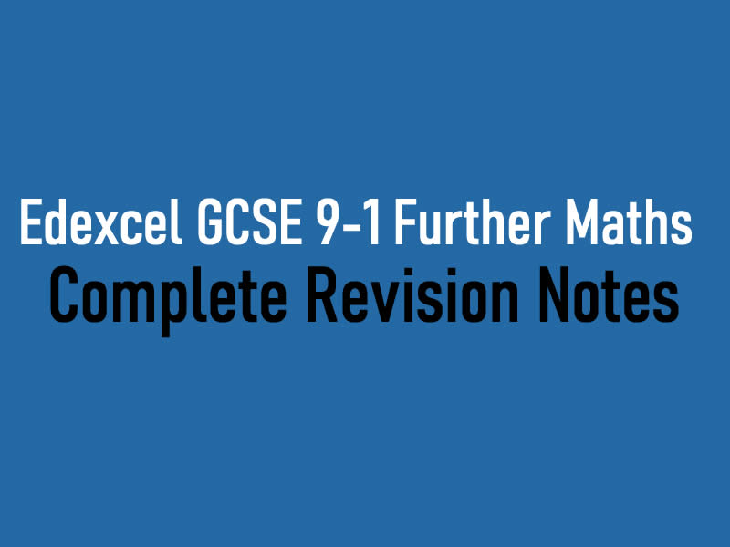 AQA GCSE 9-1 Further Maths Complete Revision Notes
