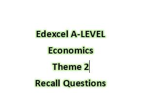 Edexcel A-LEVEL Economics Theme 2 Recall Questions