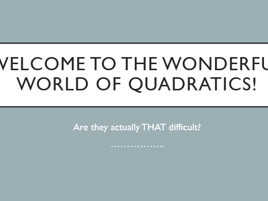 Wonderful World of Quadratics Presentation