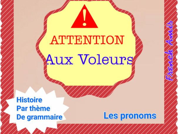 French Direct and Indirect pronouns -a story in French - Le Voleur Volé