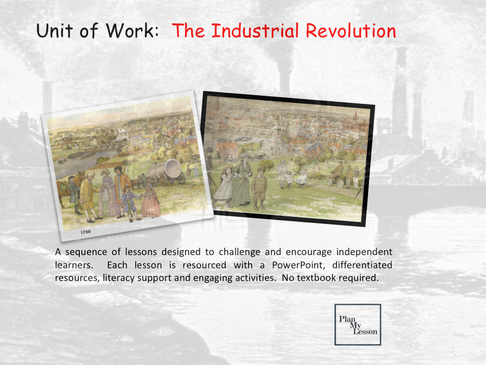 The Industrial Revolution Complete Unit of Work