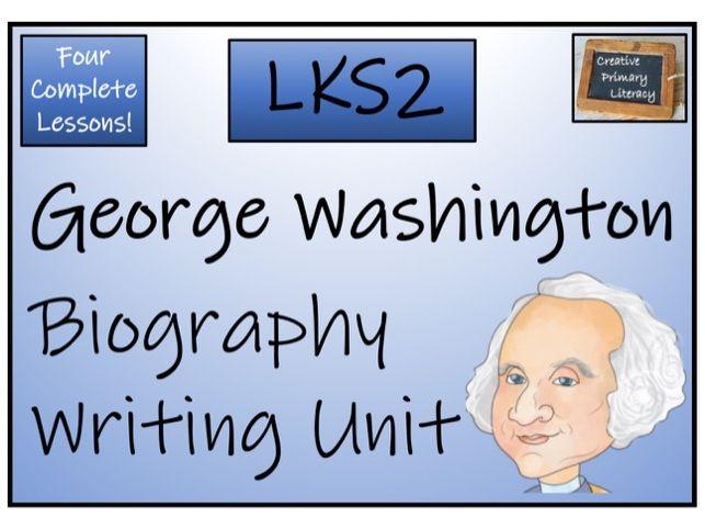 LKS2 History - George Washington Biography Writing Activity