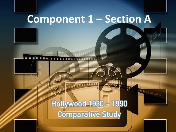 EDUQAS Film Studies A-Level ,  Hollywood 1930 – 1990  Comparative Study (REVISION)