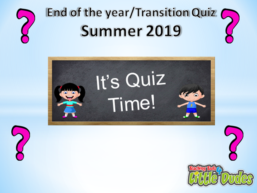 key stage 2/ks2 End of the Year/Transition/2019 Quiz