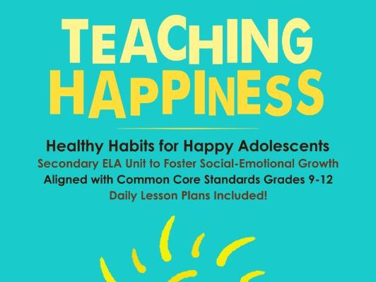 Teaching Happiness: 7 Healthy Habits for Happy Teens | 14 Week Unit + Lesson Plans