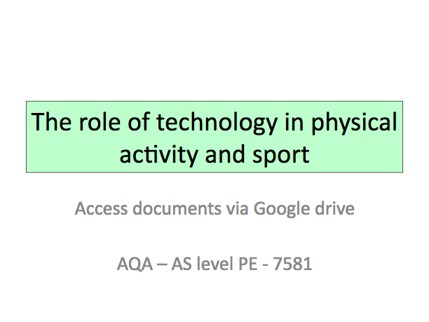 The Role of Technology in Physical Activity & Sport - A Level PE AQA - Sport & Society - 2016 #7581