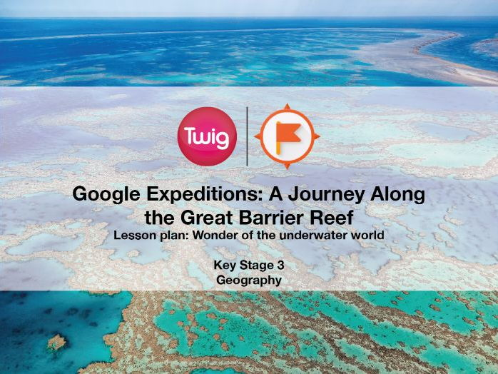 Google Expeditions lesson plan: A Journey Along the Great Barrier Reef