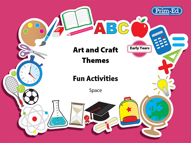 ART AND CRAFT THEMES- SPACE  (EARLY YEARS)