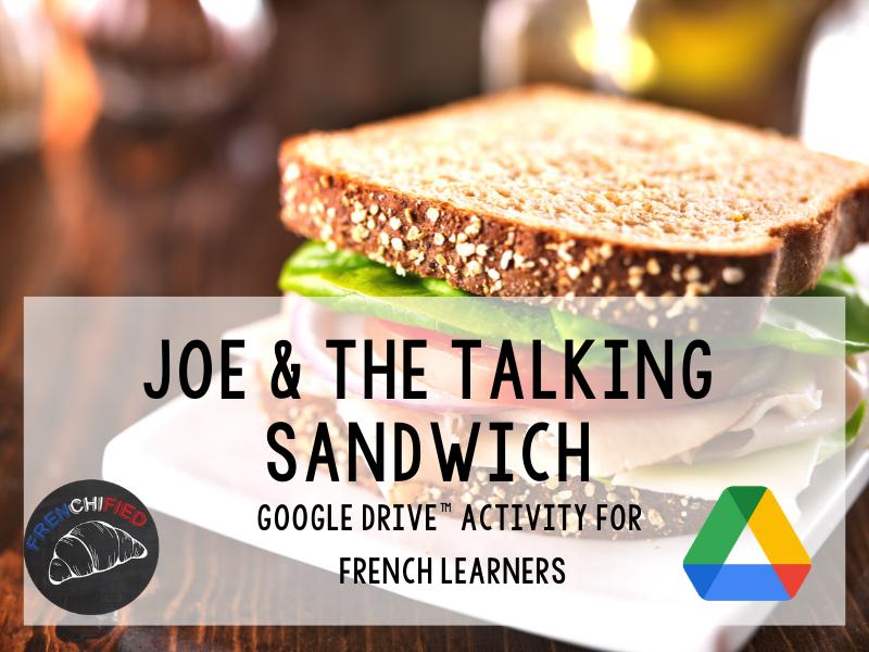 Joe & the talking sandwich - French reading - Google drive version