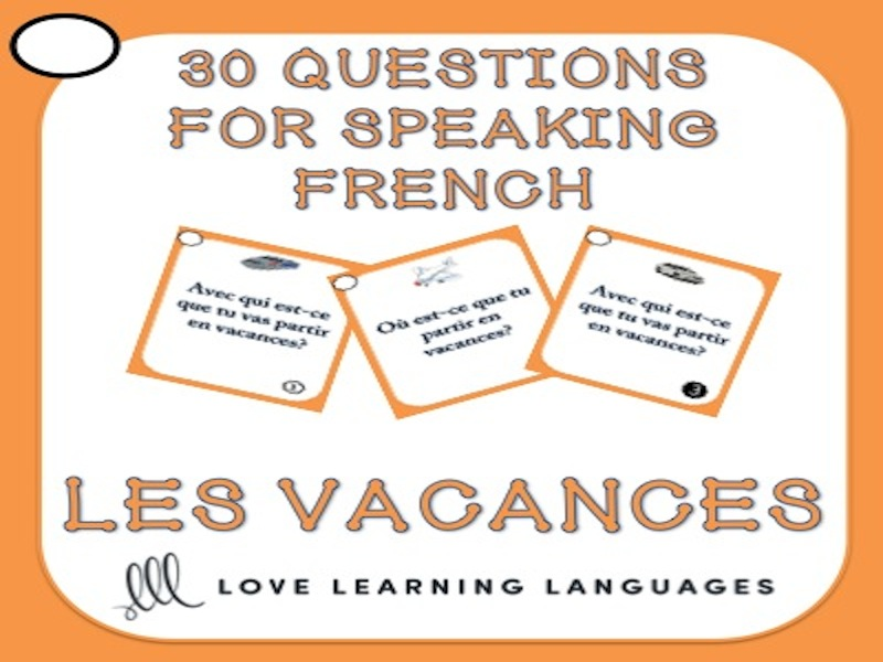 French Speaking Questions - Les Vacances - Vacation / Holiday Vocabulary