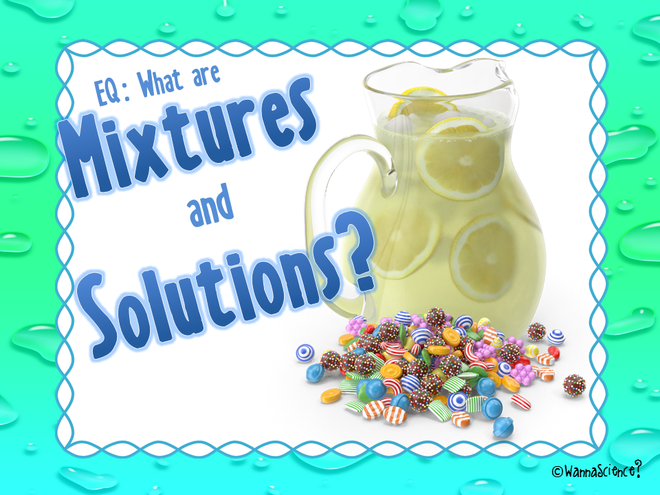 What are Mixtures and Solutions? PowerPoint and Student Interactive Student Notebook Lesson