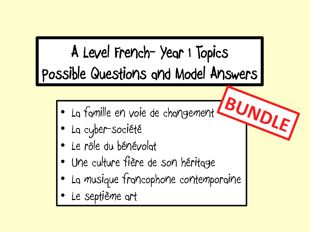 A Level French- Year 1 topics- Possible questions and model answers