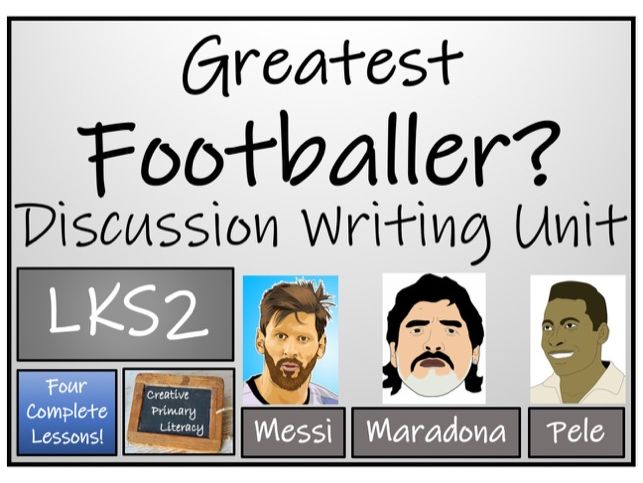 LKS2 Greatest Football Player Discussion Based Writing Activity