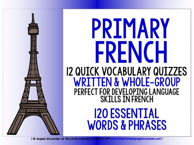 BACK TO SCHOOL PRIMARY FRENCH - 12 QUICK VOCABULARY QUIZZES