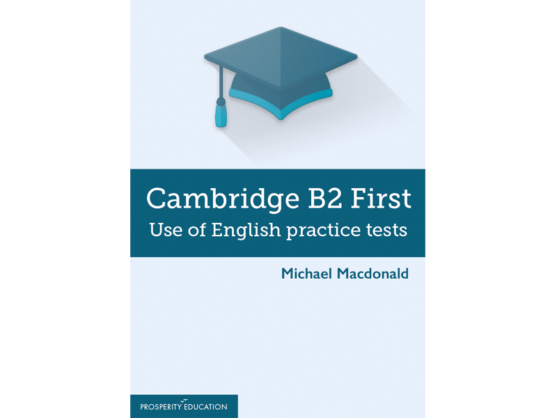 Cambridge FCE: B2 First Use of English Practice Tests 1-10