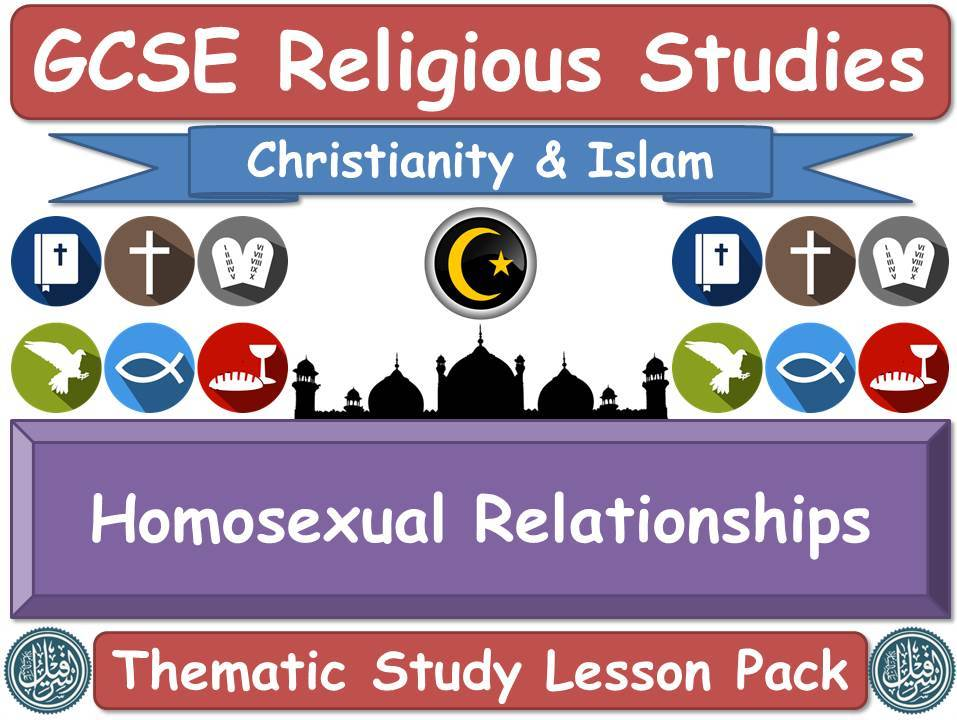 Homosexual Relationships - Islam & Christianity (GCSE Lesson Pack) (Muslim / Islamic & Christian Views) [Religious Studies] [Homosexuality]