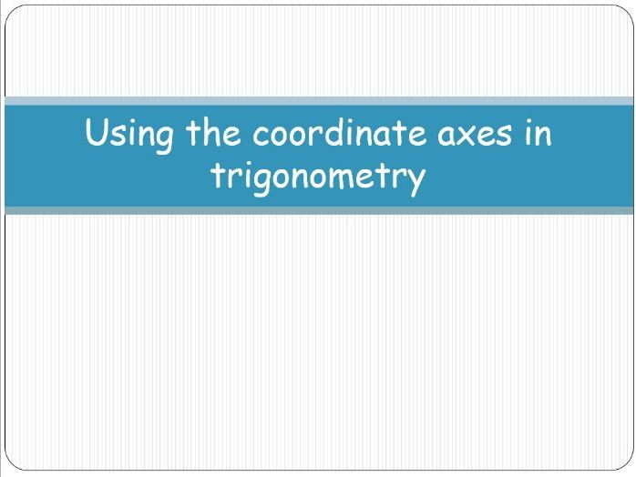 Using the coordinate axes in trigonometry, Unit circle