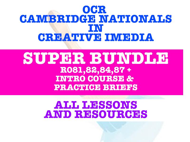 CAMBRIDGE NATIONALS SUPER BUNDLE - R081, R082, R084, R087, INTRODUCTION COURSE & PRACTICE BRIEF