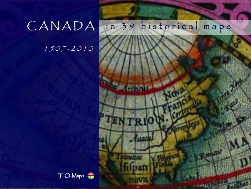 Canada in 39 historical maps (1507-2010)