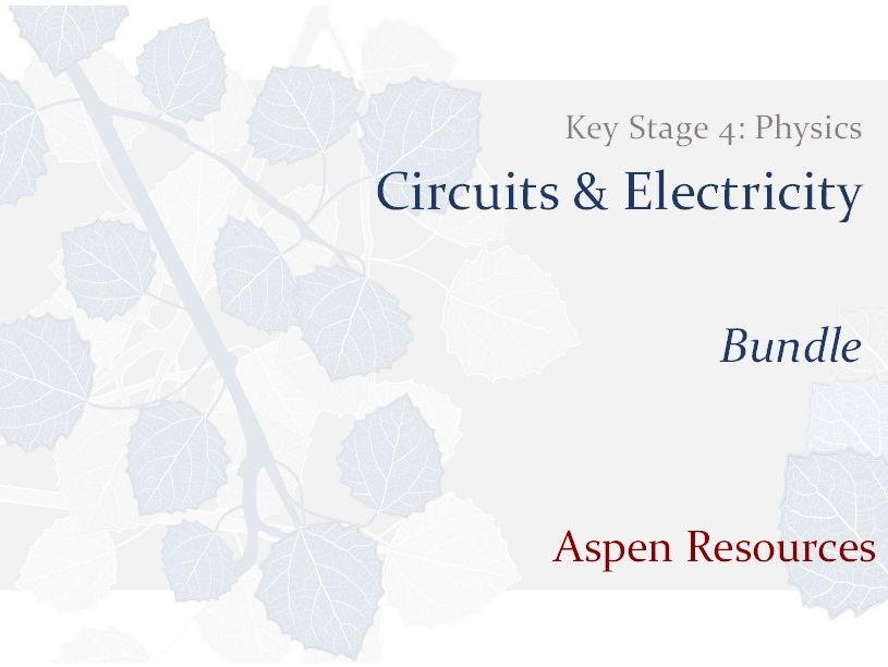 KS4 - Circuits & Electricity - Bundle