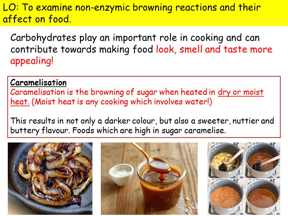 Food science - non enzymic browning (Caramelisation, dextrinisation and maillard reaction)
