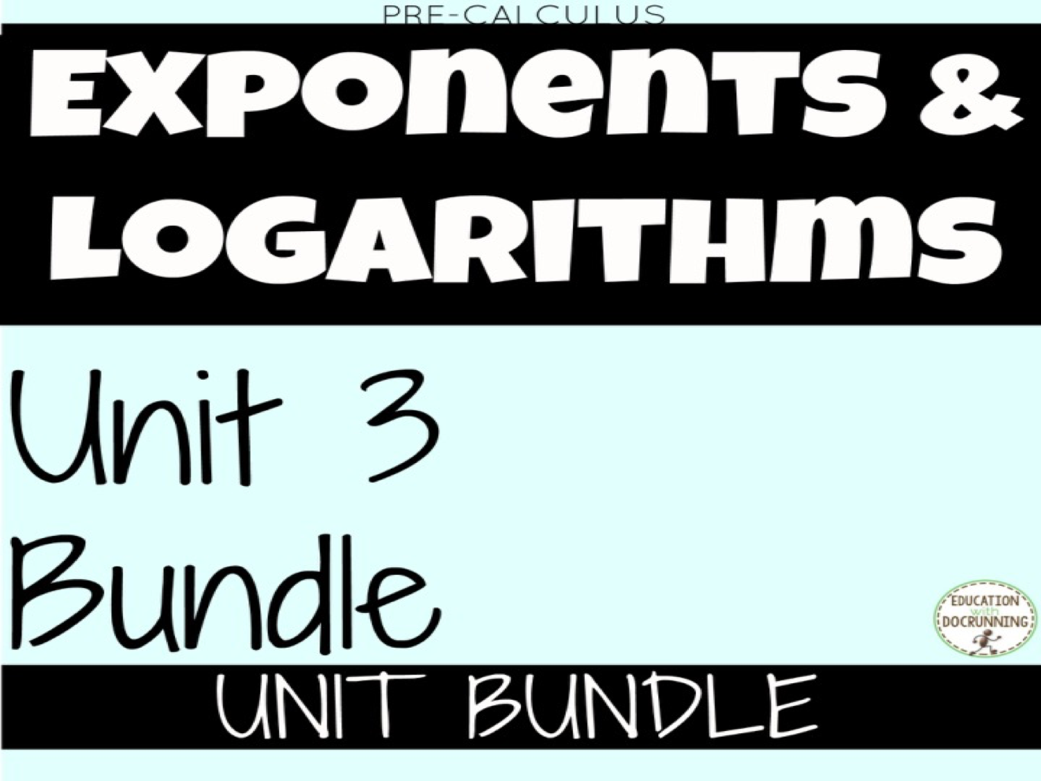 PreCalculus Unit 3 Exponents and Logarithms