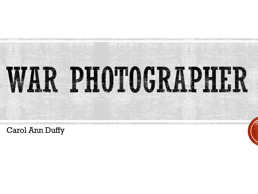 War Photographer - Carol Ann Duffy
