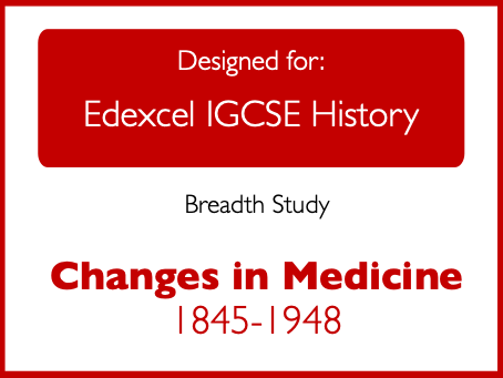 Edexcel IGCSE History: Changes in Medicine 1845 - 1948