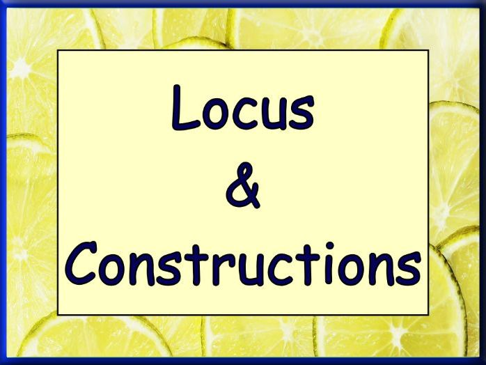Constructions and Loci