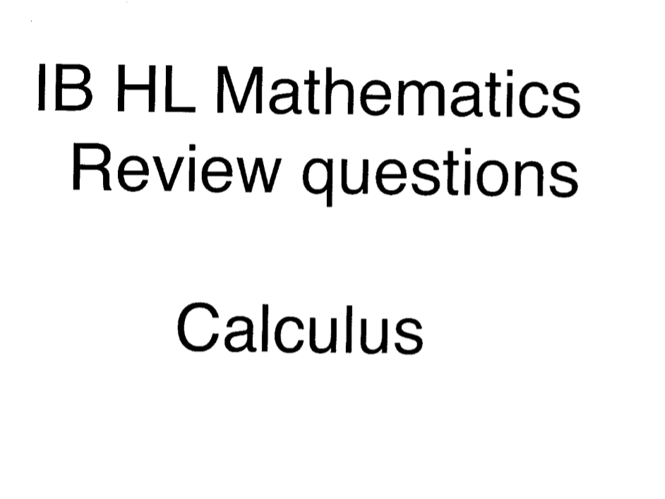 IB Math HL Calculus questions with markscheme