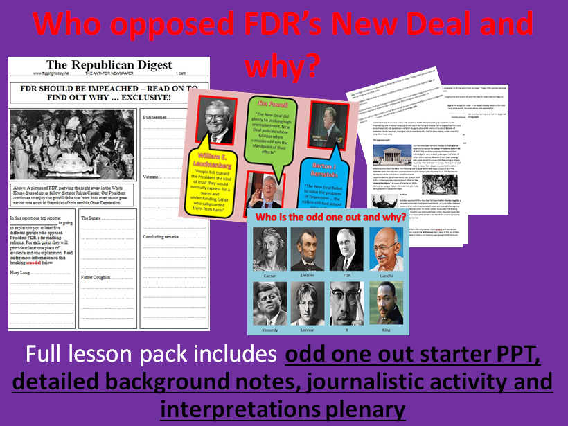 Who opposed the New Deal? - Full lesson pack (odd one out starter, notes, journalist task, plenary)