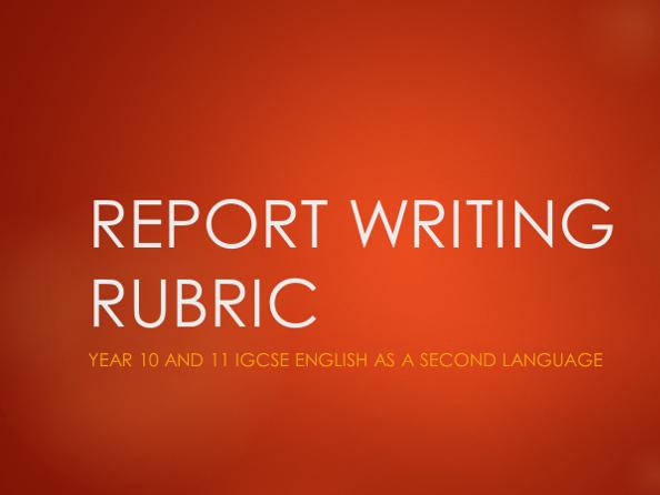 IGCSE English as a 2nd Language Report Writing Rubric