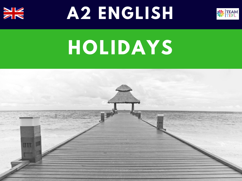 Holidays A2 Pre-Intermediate ESL Lesson Plan