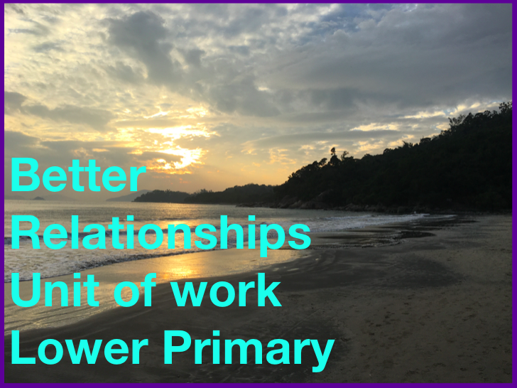 Better relationships: Lower Primary