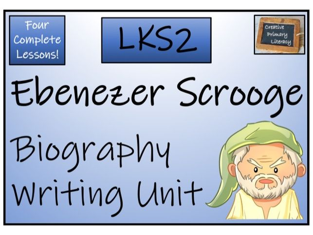 LKS2 Literacy - Ebenezer Scrooge Biography Writing Unit