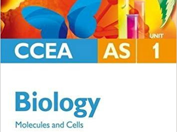 CCEA A-LEVEL BIOLOGY 2017 SPECIFICATION: AS 1 COMPLETE REVISION