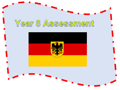 Year 8 German - End of Year Assessment