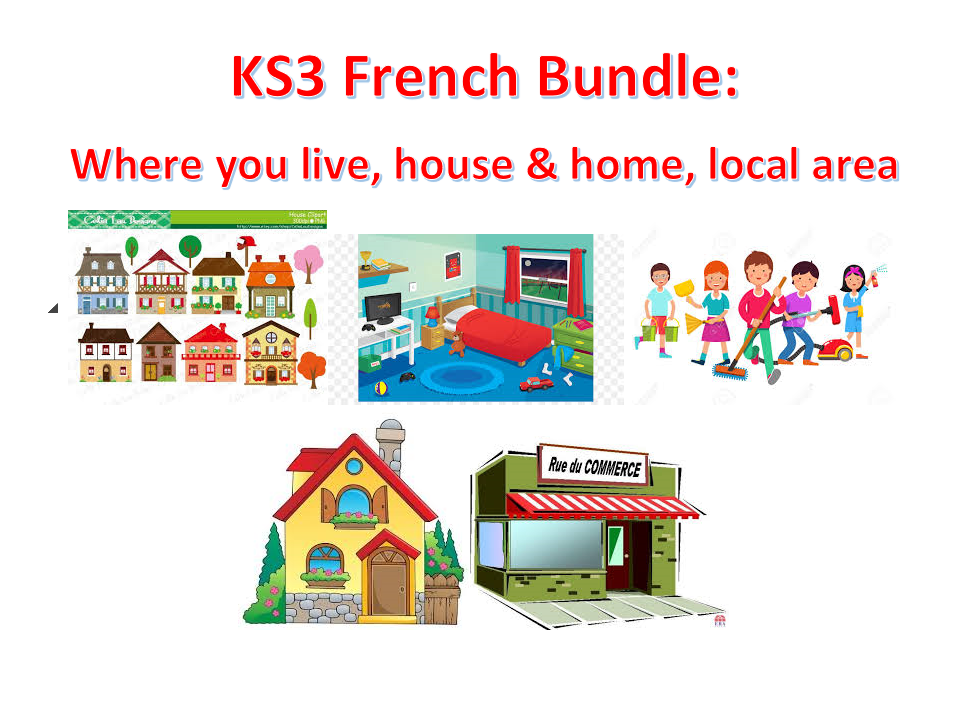 KS3 French: where you live, local area, house and home