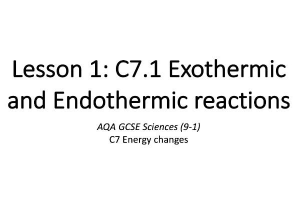C7.1 Exothermic and Endothermic reactions