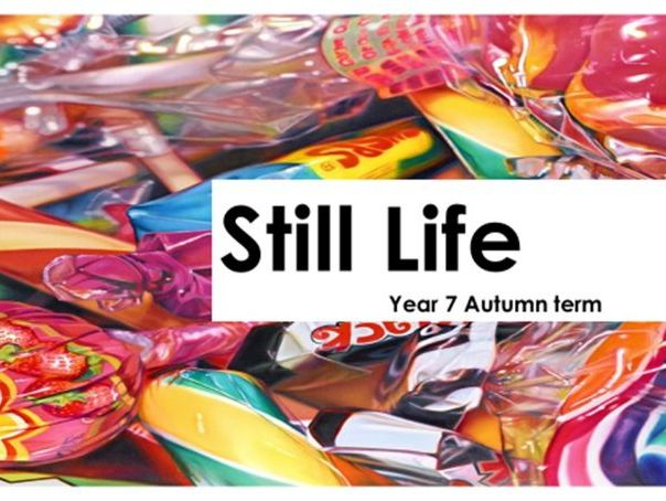 Year 7 Still Life Project (with baseline assessment, new levels, success criteria and growth mindset