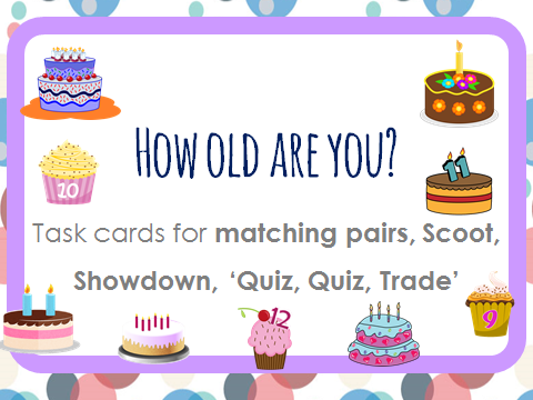 How old are you? ESL task cards for Scoot, 'Quiz, Quiz, Trade', matching pairs, 'Showdown'