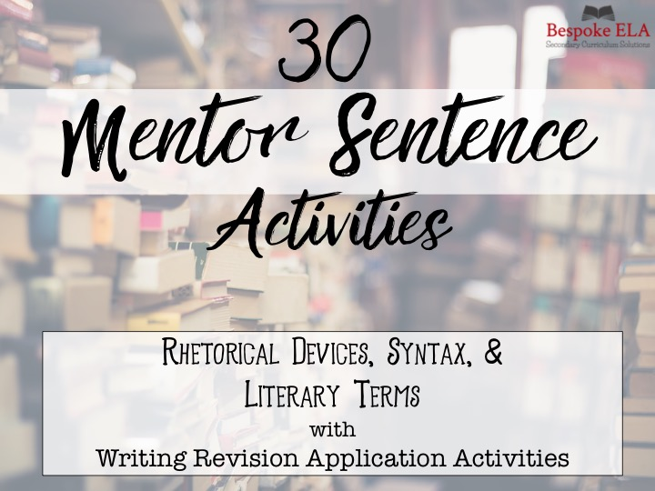 30 MENTOR SENTENCES for Literary & Rhetorical Devices with Writing Revision
