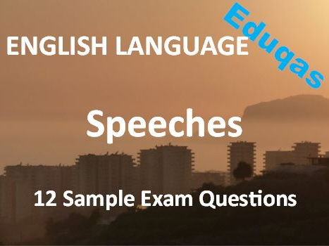 Transactional Writing –Speeches – Exam Revision and Practice – 12 Sample Eduqas Questions