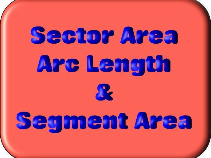 Sectors, Segments and Arc Length Worksheets - With Answers