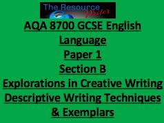 AQA 8700 GCSE Language Paper 1 Section B Descriptive Writing Techniques & Exemplars